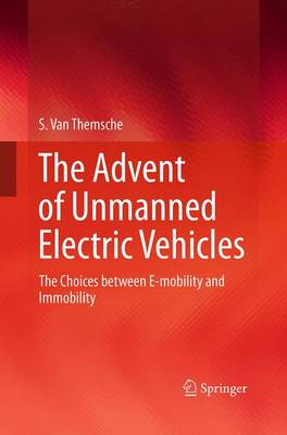 The Advent of Unmanned Electric Vehicles: The Choices between E-mobility and Immobility (Paperback)