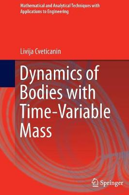 Dynamics of Bodies with Time-Variable Mass - Mathematical and Analytical Techniques with Applications to Engineering (Paperback)