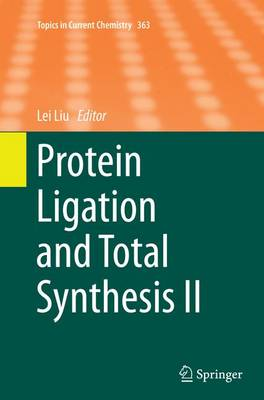 Protein Ligation and Total Synthesis II - Topics in Current Chemistry 363 (Paperback)