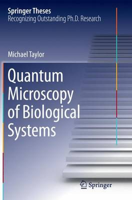 Quantum Microscopy of Biological Systems - Springer Theses (Paperback)