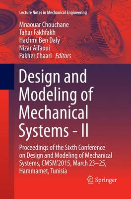 Design and Modeling of Mechanical Systems - II: Proceedings of the Sixth Conference on Design and Modeling of Mechanical Systems, CMSM'2015, March 23-25, Hammamet, Tunisia - Lecture Notes in Mechanical Engineering (Paperback)
