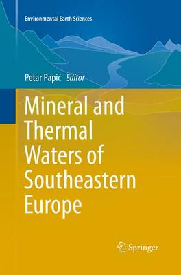 Mineral and Thermal Waters of Southeastern Europe - Environmental Earth Sciences (Paperback)