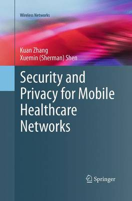 Security and Privacy for Mobile Healthcare Networks - Wireless Networks (Paperback)