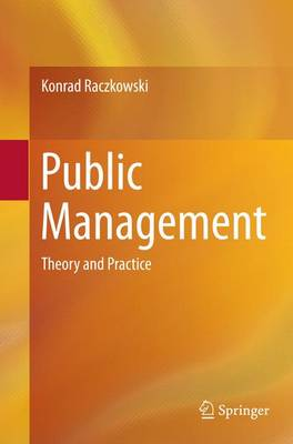 Public Management: Theory and Practice (Paperback)