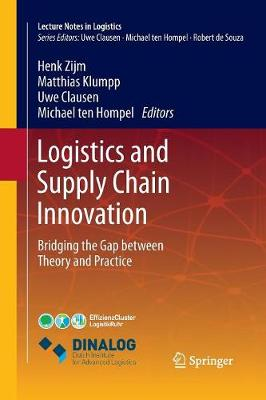 Logistics and Supply Chain Innovation: Bridging the Gap between Theory and Practice - Lecture Notes in Logistics (Paperback)