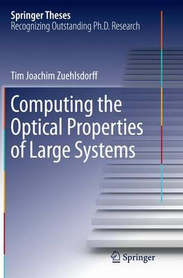 Computing the Optical Properties of Large Systems - Springer Theses (Paperback)