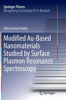 Modified Au-Based Nanomaterials Studied by Surface Plasmon Resonance Spectroscopy - Springer Theses (Paperback)
