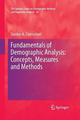 Fundamentals of Demographic Analysis: Concepts, Measures and Methods - The Springer Series on Demographic Methods and Population Analysis 38 (Paperback)