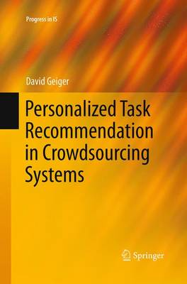 Personalized Task Recommendation in Crowdsourcing Systems - Progress in IS (Paperback)