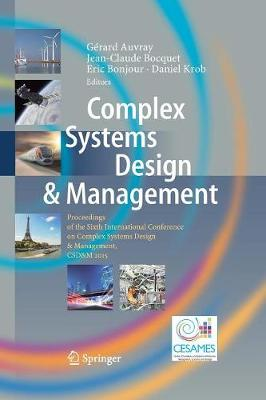 Complex Systems Design & Management: Proceedings of the Sixth International Conference on Complex Systems Design & Management, CSD&M 2015 (Paperback)