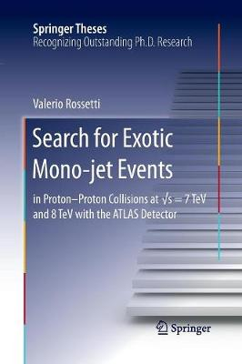 Search for Exotic Mono-jet Events: in Proton-Proton Collisions at  s=7 TeV and 8 TeV with the ATLAS Detector - Springer Theses (Paperback)