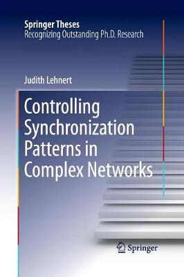 Controlling Synchronization Patterns in Complex Networks - Springer Theses (Paperback)