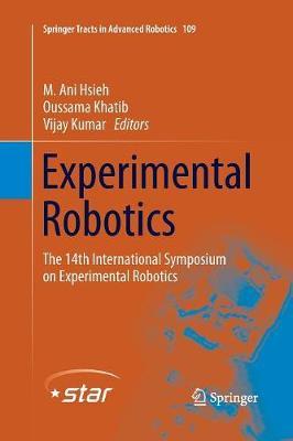 Experimental Robotics: The 14th International Symposium on Experimental Robotics - Springer Tracts in Advanced Robotics 109 (Paperback)