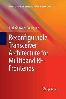 Reconfigurable Transceiver Architecture for Multiband RF-Frontends - Smart Sensors, Measurement and Instrumentation 17 (Paperback)