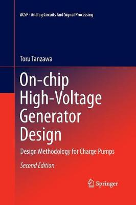 On-chip High-Voltage Generator Design: Design Methodology for Charge Pumps - Analog Circuits and Signal Processing (Paperback)