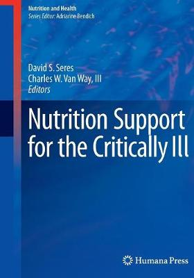 Nutrition Support for the Critically Ill - Nutrition and Health (Paperback)