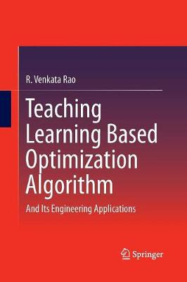 Teaching Learning Based Optimization Algorithm: And Its Engineering Applications (Paperback)