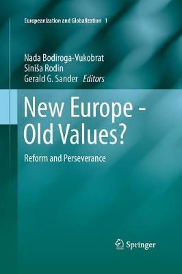 New Europe - Old Values?: Reform and Perseverance - Europeanization and Globalization 1 (Paperback)