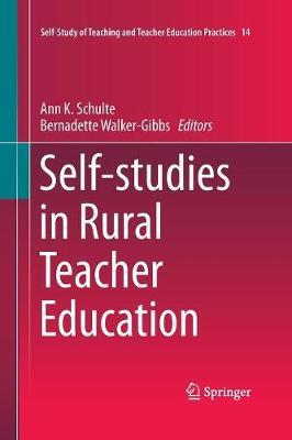 Self-studies in Rural Teacher Education - Self-Study of Teaching and Teacher Education Practices 14 (Paperback)