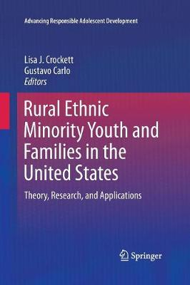 Rural Ethnic Minority Youth and Families in the United States: Theory, Research, and Applications - Advancing Responsible Adolescent Development (Paperback)