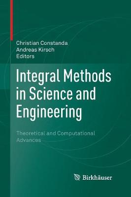 Integral Methods in Science and Engineering: Theoretical and Computational Advances (Paperback)