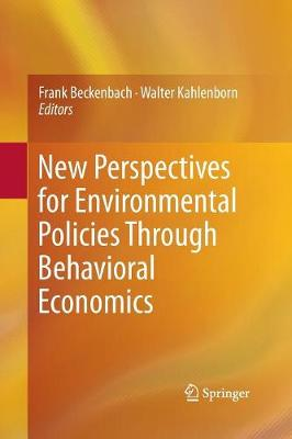 New Perspectives for Environmental Policies Through Behavioral Economics (Paperback)