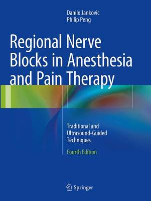 Regional Nerve Blocks in Anesthesia and Pain Therapy: Traditional and Ultrasound-Guided Techniques (Paperback)