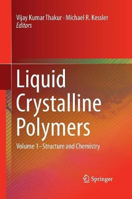 Liquid Crystalline Polymers: Volume 1-Structure and Chemistry (Paperback)