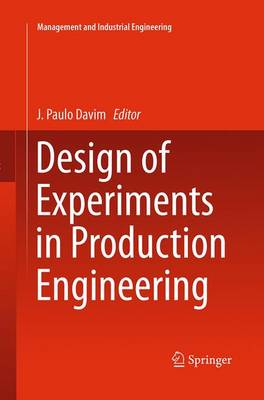 Design of Experiments in Production Engineering - Management and Industrial Engineering (Paperback)