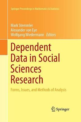 Dependent Data in Social Sciences Research: Forms, Issues, and Methods of Analysis - Springer Proceedings in Mathematics & Statistics 145 (Paperback)