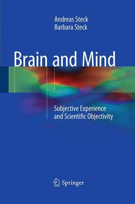 Brain and Mind: Subjective Experience and Scientific Objectivity (Paperback)