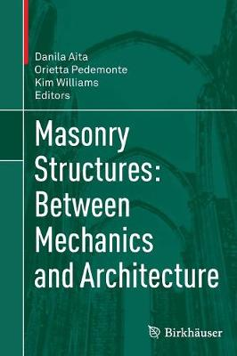 Masonry Structures: Between Mechanics and Architecture (Paperback)