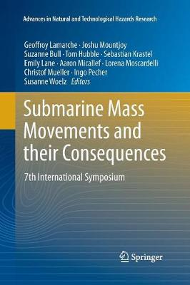 Submarine Mass Movements and their Consequences: 7th International Symposium - Advances in Natural and Technological Hazards Research 41 (Paperback)