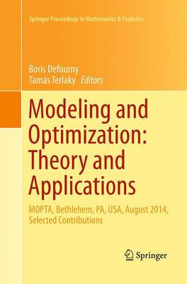 Modeling and Optimization: Theory and Applications: MOPTA, Bethlehem, PA, USA, August 2014   Selected Contributions - Springer Proceedings in Mathematics & Statistics 147 (Paperback)
