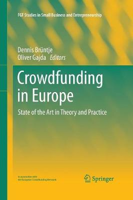 Crowdfunding in Europe: State of the Art in Theory and Practice - FGF Studies in Small Business and Entrepreneurship (Paperback)