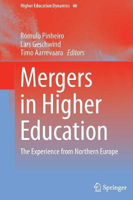 Mergers in Higher Education: The Experience from Northern Europe - Higher Education Dynamics 46 (Paperback)