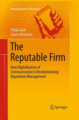 The Reputable Firm: How Digitalization of Communication Is Revolutionizing Reputation Management - Management for Professionals (Paperback)
