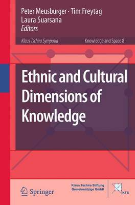 Ethnic and Cultural Dimensions of Knowledge - Knowledge and Space 8 (Paperback)