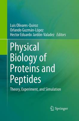 Physical Biology of Proteins and Peptides: Theory, Experiment, and Simulation (Paperback)