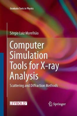 Computer Simulation Tools for X-ray Analysis: Scattering and Diffraction Methods - Graduate Texts in Physics (Paperback)