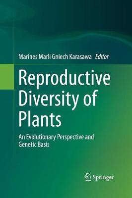 Reproductive Diversity of Plants: An Evolutionary Perspective and Genetic Basis (Paperback)