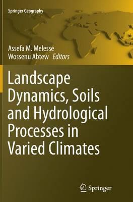 Landscape Dynamics, Soils and Hydrological Processes in Varied Climates - Springer Geography (Paperback)
