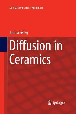 Diffusion in Ceramics - Solid Mechanics and Its Applications 221 (Paperback)