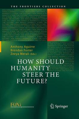 How Should Humanity Steer the Future? - The Frontiers Collection (Paperback)