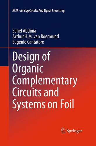 Design of Organic Complementary Circuits and Systems on Foil - Analog Circuits and Signal Processing (Paperback)
