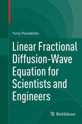 Linear Fractional Diffusion-Wave Equation for Scientists and Engineers (Paperback)
