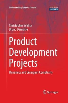 Product Development Projects: Dynamics and Emergent Complexity - Understanding Complex Systems (Paperback)