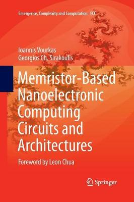 Memristor-Based Nanoelectronic Computing Circuits and Architectures: Foreword by Leon Chua - Emergence, Complexity and Computation 19 (Paperback)