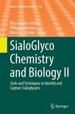 SialoGlyco Chemistry and Biology II: Tools and Techniques to Identify and Capture Sialoglycans - Topics in Current Chemistry 367 (Paperback)