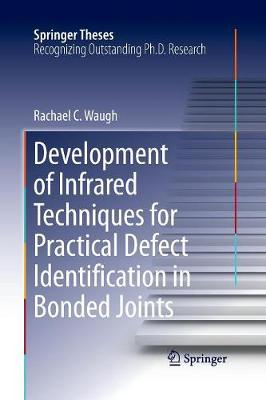 Development of Infrared Techniques for Practical Defect Identification in Bonded Joints - Springer Theses (Paperback)